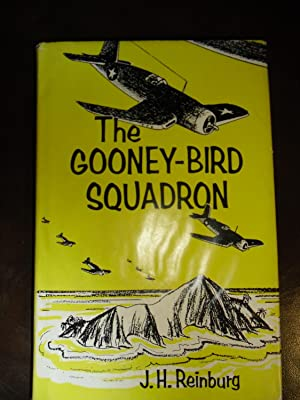 The Gooney-Bird Squadron: J.H. Reinburg