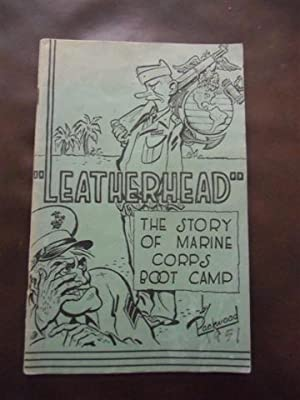 Leatherhead: The Story of Marine Corps Boot Camp: N.E. Packwood, Jr.