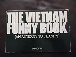 The Vietnam Funny Book: An Antidote to Insanity: Foster, Tad