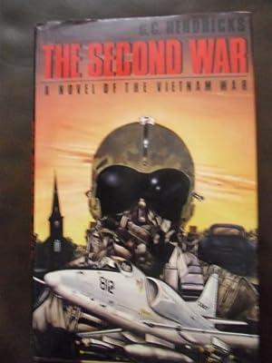 The Second War: Hendricks, G. C.