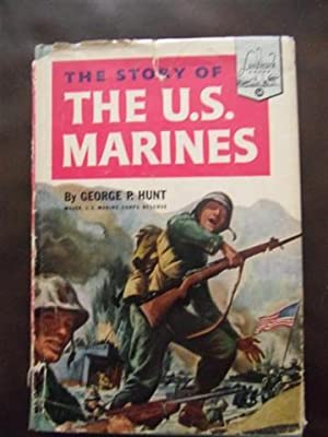 The Story of the U.S. Marines: George P. Hunt