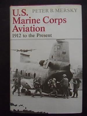 U.S. Marine Corps Aviation: 1912 To the Present: Mersky, Peter B.