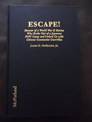 Escape!: Memoir of a World War II Marine Who Broke Out of a Japanese Pow Camp and Linked Up With ...