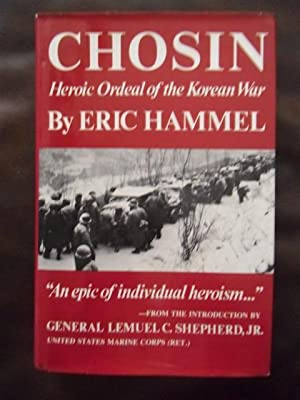 Chosin: Heroic Ordeal of the Korean War: Hammel, Eric M.