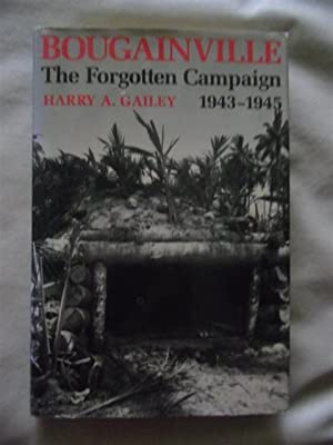 Bougainville, 1943-1945 : The Forgotten Campaign: Gailey, Harry A.