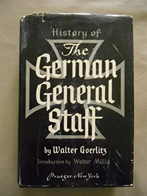 History of The German General Staff: Walter Goerlitz