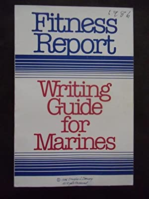 Fitness Report: Writing Guide For Marines: Douglas L. Drewry