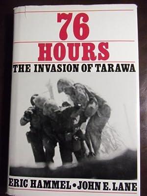 76 Hours: The Invasion of Tarawa: Hammel, Eric;Lane, John E.