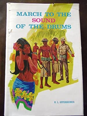March To The Sound of The Drums: H.L. Oppenheimer