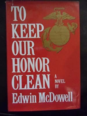 To Keep Our Honor Clean: McDowell, Edwin