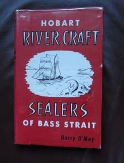 Hobart River Craft and Sealers of Bass: Harry O'May, compiled