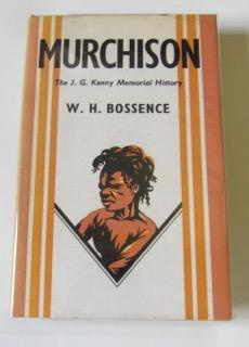 Murchison The J. G. Kenny Memorial History: Bossence, W. H.
