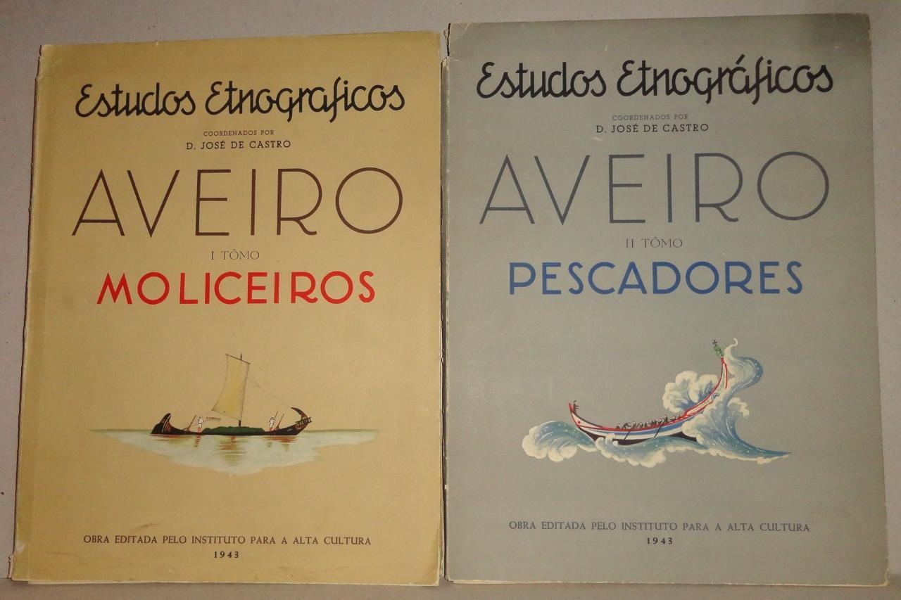 Estudos Etnograficos; Aveiro: Tomo I, Moliceiros & Tomo Ii, Pescadores: Castro, D. Jose De