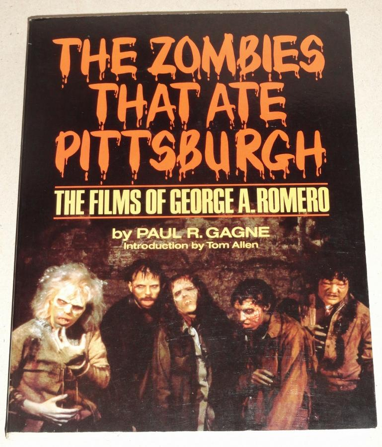 The Zombies That Ate Pittsburgh; the Films of George A. Romero: [Inscribed to Frederick S. Clarke ...