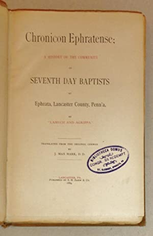 Chronicon Ephratense; A History of the Community of Seventh Day Baptists At Ephrata, Lancaster ...