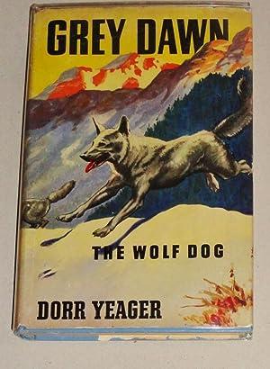 Grey Dawn, the Wolf Dog: Yeager, Dorr