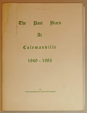 The Past Years At Colemanville [United Methodist Church]; 1849 - 1983, [With Supplements to 1987]: ...
