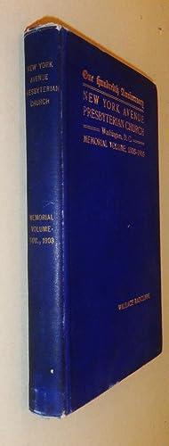 The Centennial of the New York Avenue Presbyterian Church, Washington, D. C. ; 1803-1903 [Pastor&#...