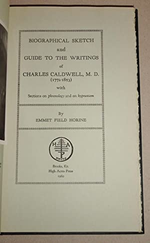 Biographical Sketch and Guide to the Writings of Charles Caldwell, M. D. ; With Sections on ...