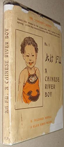 """Ah Fu, a Chinese River Boy """"The Nursery Series"""" #1: Nevill, E. Mildred and Elsie Anna ..."""