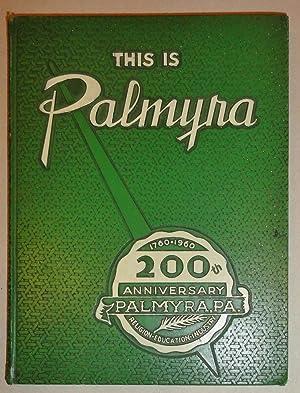 This is Palmyra, 1760-1960 200th Anniversary; Palmyra, Pennsylvania: Bowman, Ray S.