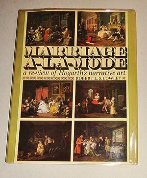 Marriage a La Mode, A Re-View of Hogarth's Narrative Art: Cowley, Robert L. S.