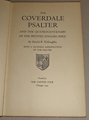 The Coverdale Psalter and the Quatrocentenary of the Printed English Bible; With a Facsimile Repr...