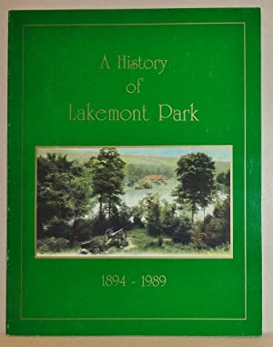 A History of Lakemont Park, 1894-1989: Pine, William L.