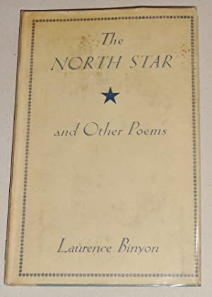 The North Star and Other Poems; [With 1941 ALS by Binyon]