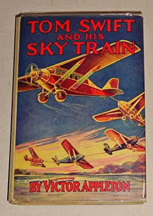 Tom Swift and His Sky Train or: Appleton, Victor