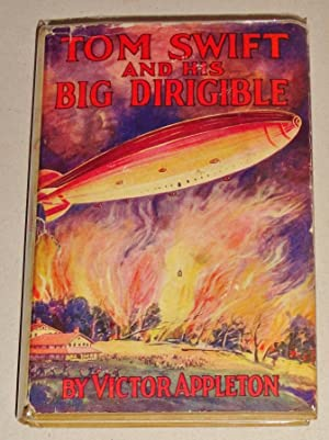 Tom Swift and His Big Dirigible or, Adventures over the Forest of Fire: Tom Swift #33: Appleton, ...