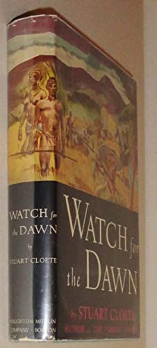 Watch For The Dawn: Cloete, Stuart
