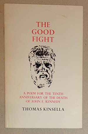 The Good Fight: a Poem for the Tenth Anniversary of the Death of John F. Kennedy: Peppercanister 4
