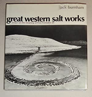 Great Western Salt Works; Essays on the Meaning of Post-Formalist Art: Burnham, Jack