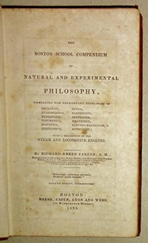The Boston School Compendium of Natural and Experimental Philosophy. With a Description of the ...