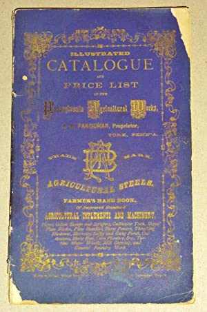 Illustrated and Descriptive Catalogue of the Pennsylvania Agricultural Works; A. B. Farquhar, ...
