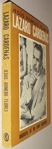 Lázaro Cárdenas; Biografía de un Grán Mexicano: Flores, Jesus Romero