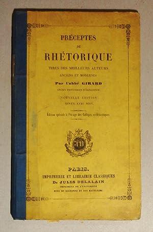 Preceptes de Rhetorique, Tires des Meilleurs Auteurs Anciens et Modernes; Nouvelle Edition, Revue ...