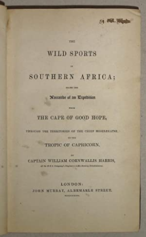 The Wild Sports of Southern Africa; Being the Narrative of a Hunting Expedition from the Cape of ...
