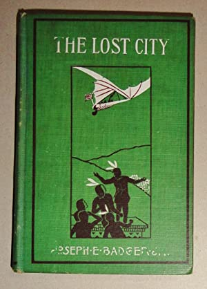 The Lost City: Badger, Joseph E. , Jr. and L. J. Bridgman (Illust. )