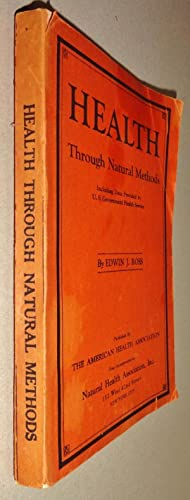 Health through Natural Methods ; Attainment and Preservation: Ross, Edwin J.