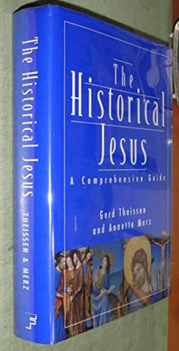 The Historical Jesus A Comprehensive Guide: Theissen, Gerd & Annette Merz