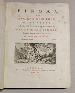 Fingal, an Ancient Epic Poem in Six Books [Bound Together With] Temora, an Ancient Epic Poem, in ...