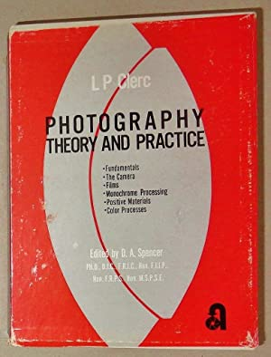 Photography; Theory and Practice: Clerc. L. P. & Spencer, D. A. (Ed.)