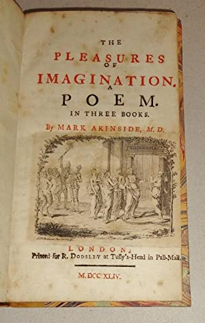 The Pleasures of Imagination; a Poem in Three Books.: Akinside, Mark [Akenside]