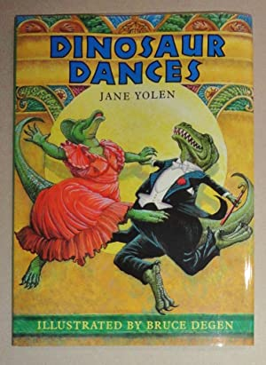 Dinosaur Dances: Yolen, Jane and Bruce Degen (Ills. )