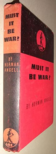 Must it be War?: Angell, Norman