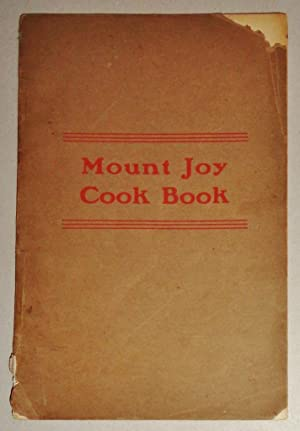 Tested Recipes, Compiled by the Ladies' Mite Society, Presbyterian Church: Mount Joy Cook Book...