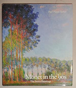 Monet In The '90s; The Series Paintings: Tucker, Paul Hayes
