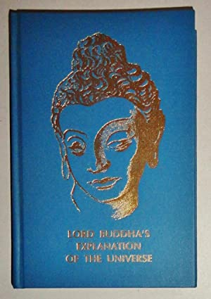Lord Buddha's Explanation Of The Universe; An Interpretation of the Abhidharma: Reiter, ...